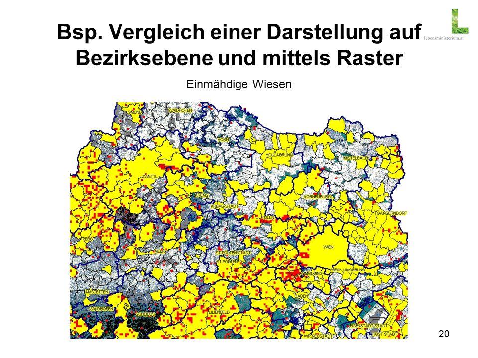 20 Bsp. Vergleich einer Darstellung auf Bezirksebene und mittels Raster Einmähdige Wiesen