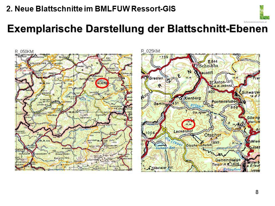 8 Exemplarische Darstellung der Blattschnitt-Ebenen 2. Neue Blattschnitte im BMLFUW Ressort-GIS