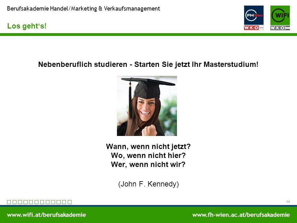 www.wifi.at/berufsakademiewww.fh-wien.ac.at/berufsakademie Berufsakademie Handel/Marketing & Verkaufsmanagement Los geht's.