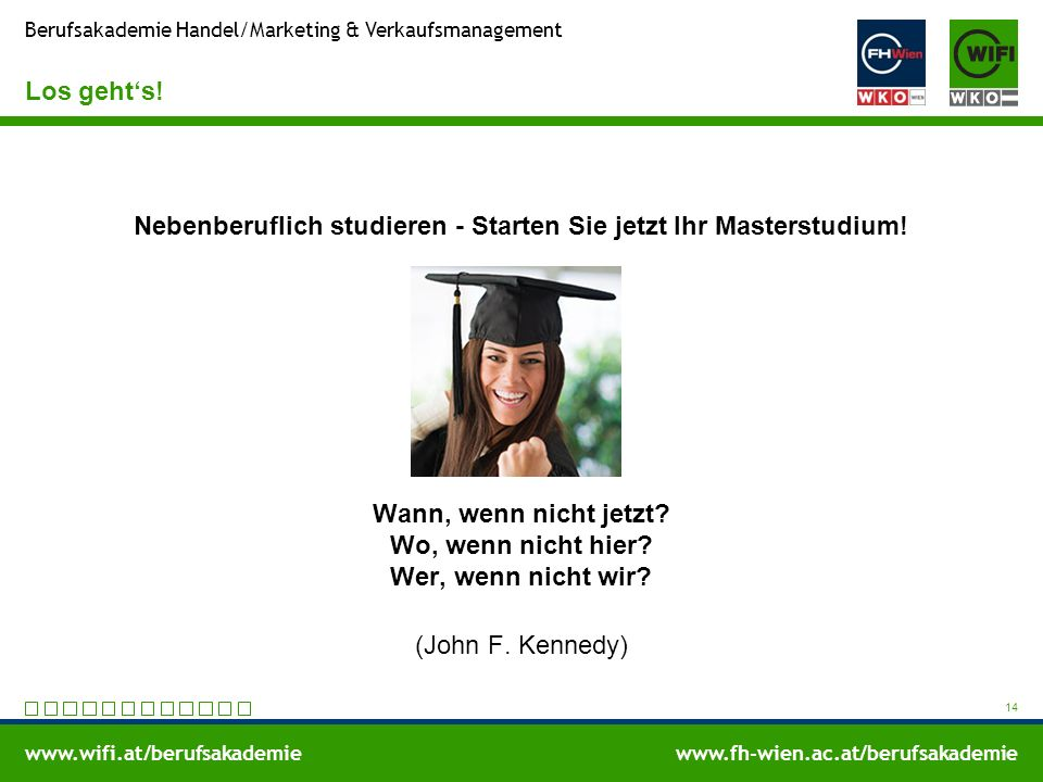 www.wifi.at/berufsakademiewww.fh-wien.ac.at/berufsakademie Berufsakademie Handel/Marketing & Verkaufsmanagement Los geht's! Nebenberuflich studieren -