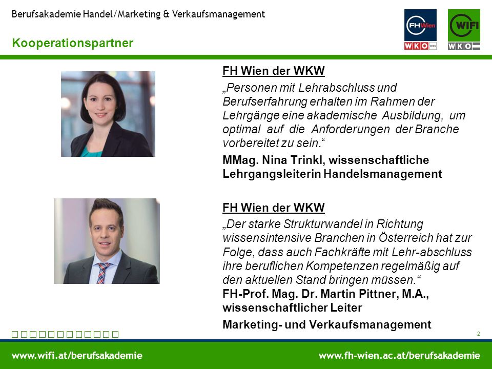 "www.wifi.at/berufsakademiewww.fh-wien.ac.at/berufsakademie Berufsakademie Handel/Marketing & Verkaufsmanagement Kooperationspartner FH Wien der WKW ""P"