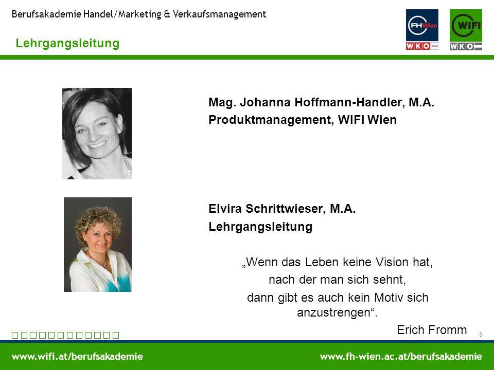 www.wifi.at/berufsakademiewww.fh-wien.ac.at/berufsakademie Berufsakademie Handel/Marketing & Verkaufsmanagement Lehrgangsleitung Mag. Johanna Hoffmann