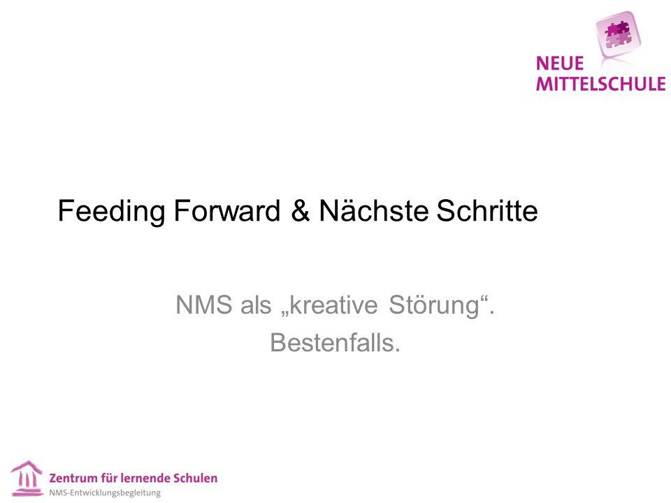 """Feeding Forward & Nächste Schritte NMS als """"kreative Störung"""". Bestenfalls."""