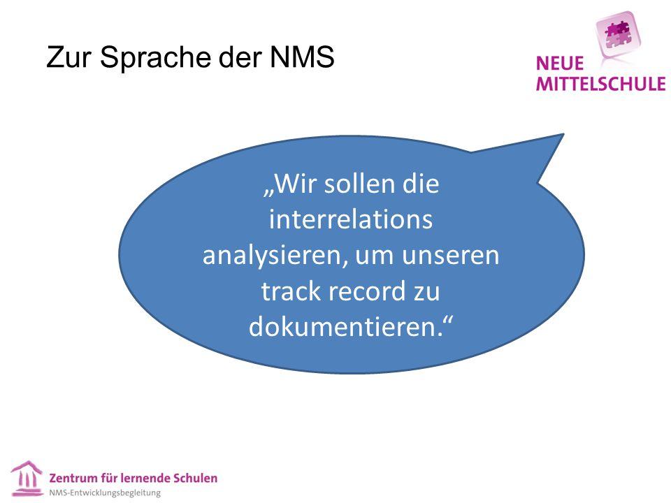 """Zur Sprache der NMS """"Wir sollen die interrelations analysieren, um unseren track record zu dokumentieren."""""""