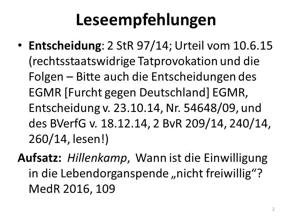 Leseempfehlungen Entscheidung: 2 StR 97/14; Urteil vom 10.6.15 (rechtsstaatswidrige Tatprovokation und die Folgen – Bitte auch die Entscheidungen des
