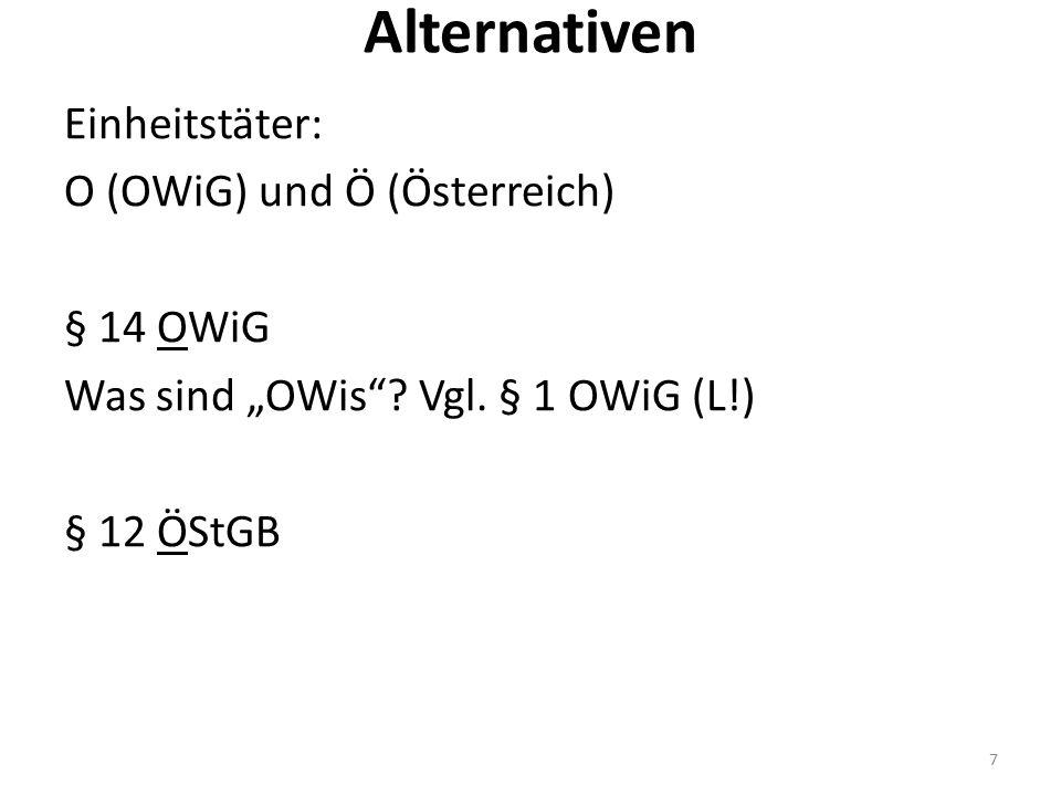 """Alternativen Einheitstäter: O (OWiG) und Ö (Österreich) § 14 OWiG Was sind """"OWis""""? Vgl. § 1 OWiG (L!) § 12 ÖStGB 7"""