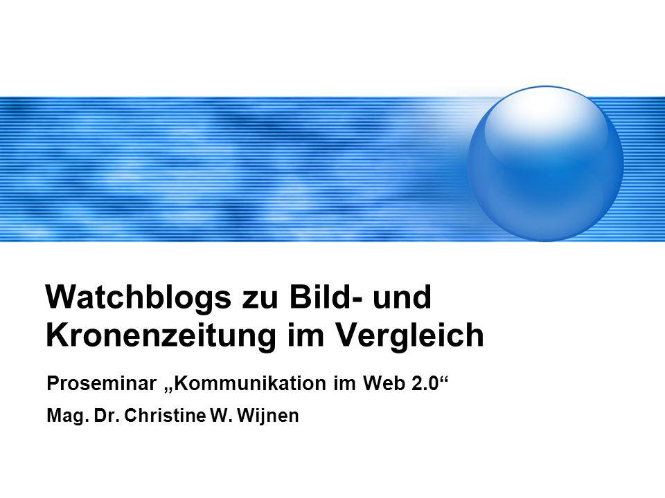"""Watchblogs zu Bild- und Kronenzeitung im Vergleich Proseminar """"Kommunikation im Web 2.0 Mag."""