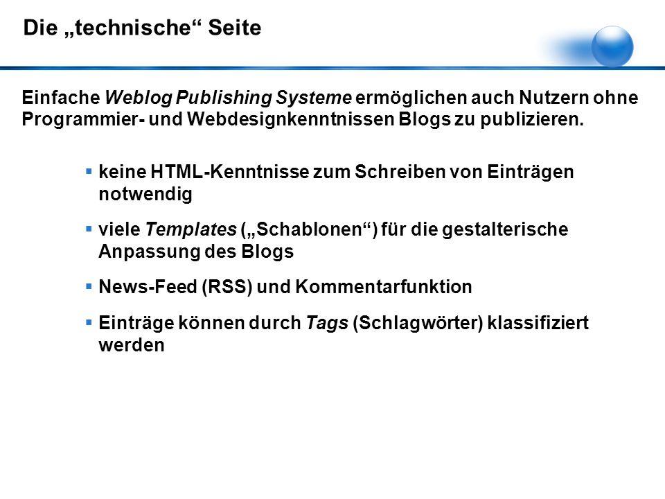"""Die """"technische Seite Einfache Weblog Publishing Systeme ermöglichen auch Nutzern ohne Programmier- und Webdesignkenntnissen Blogs zu publizieren."""