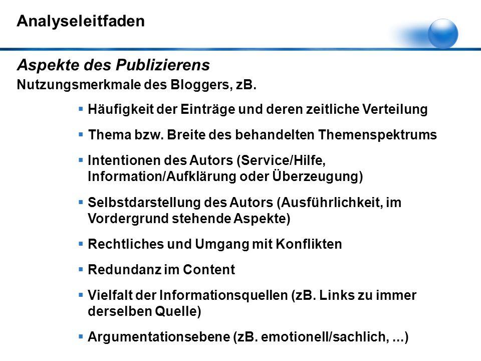 Analyseleitfaden  Häufigkeit der Einträge und deren zeitliche Verteilung  Thema bzw. Breite des behandelten Themenspektrums  Intentionen des Autors