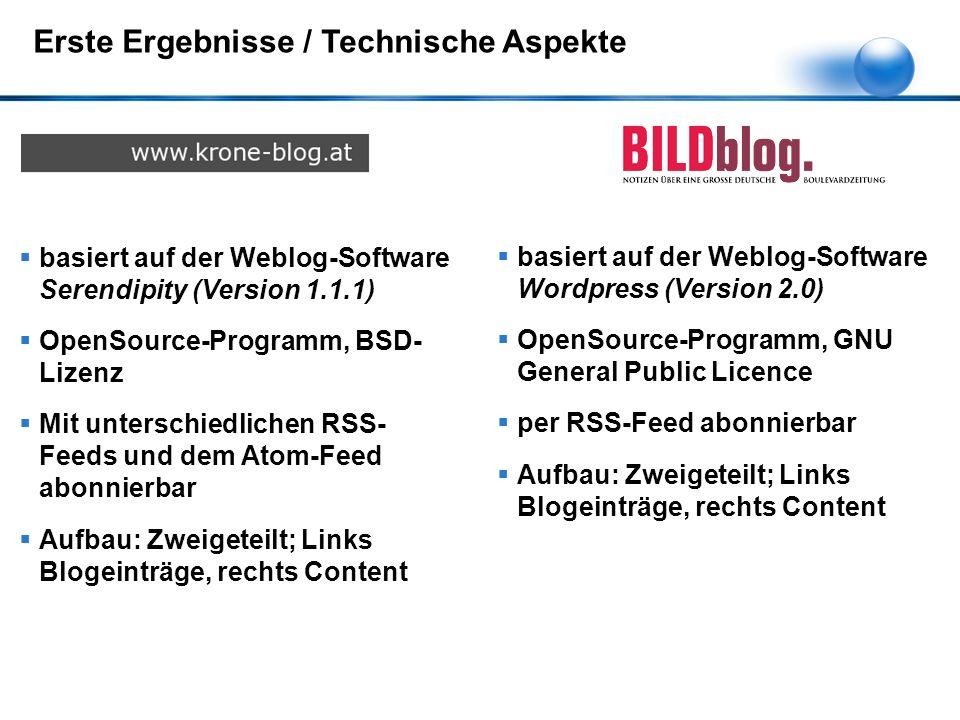  basiert auf der Weblog-Software Serendipity (Version 1.1.1)  OpenSource-Programm, BSD- Lizenz  Mit unterschiedlichen RSS- Feeds und dem Atom-Feed