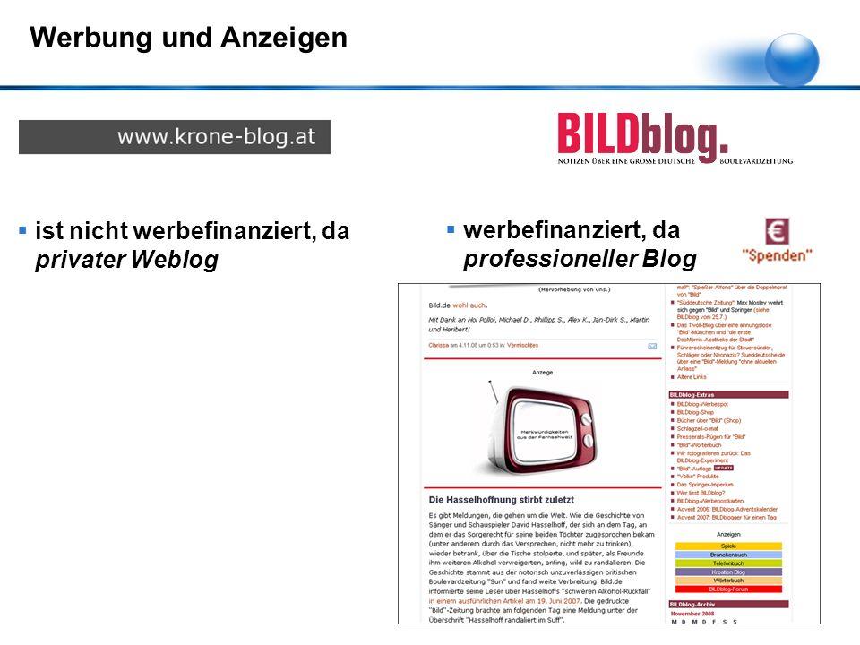  ist nicht werbefinanziert, da privater Weblog  werbefinanziert, da professioneller Blog Werbung und Anzeigen