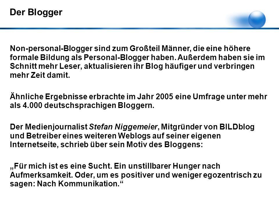 Non-personal-Blogger sind zum Großteil Männer, die eine höhere formale Bildung als Personal-Blogger haben.