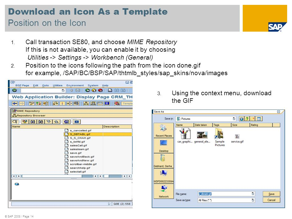 © SAP 2008 / Page 14 Download an Icon As a Template Position on the Icon 1.