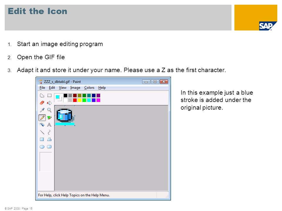 © SAP 2008 / Page 15 Edit the Icon 1. Start an image editing program 2.