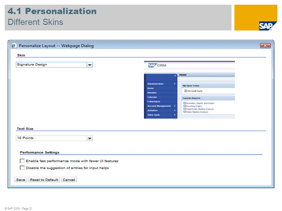 © SAP 2008 / Page 21 4.1 Personalization Different Skins