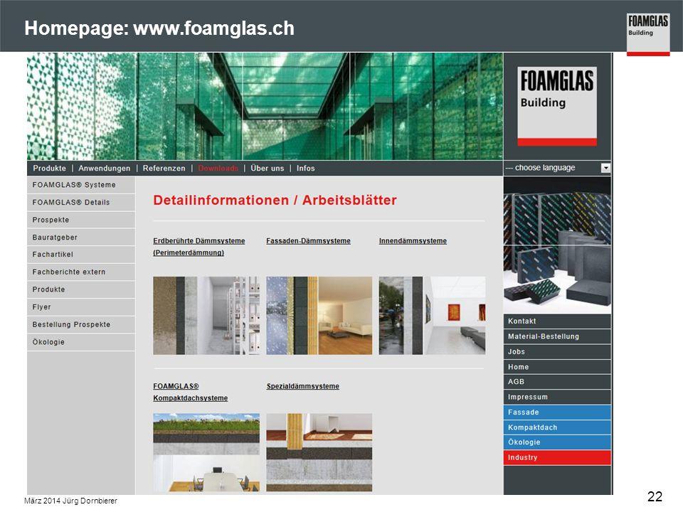 Homepage: www.foamglas.ch Z März 2014 Jürg Dornbierer 22