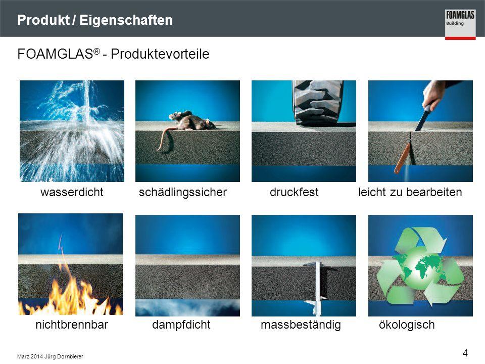 März 2014 Jürg Dornbierer Produkt / Eigenschaften FOAMGLAS ® - Produktevorteile wasserdichtschädlingssicherdruckfestleicht zu bearbeiten nichtbrennbar