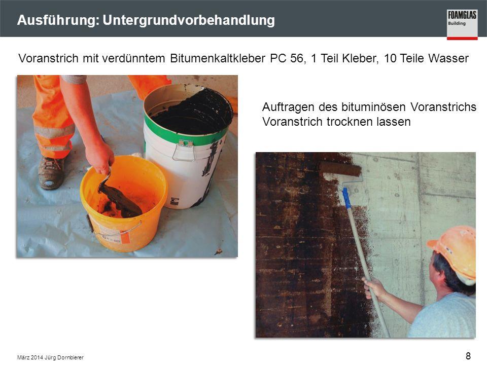 Ausführung: Untergrundvorbehandlung Auftragen des bituminösen Voranstrichs Voranstrich trocknen lassen Voranstrich mit verdünntem Bitumenkaltkleber PC