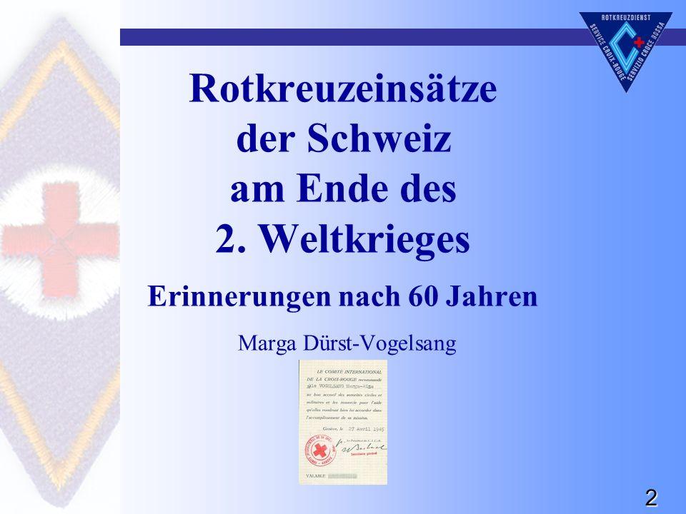 2 Rotkreuzeinsätze der Schweiz am Ende des 2.