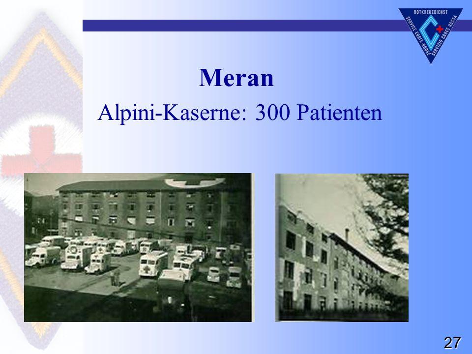 27 Meran Alpini-Kaserne: 300 Patienten