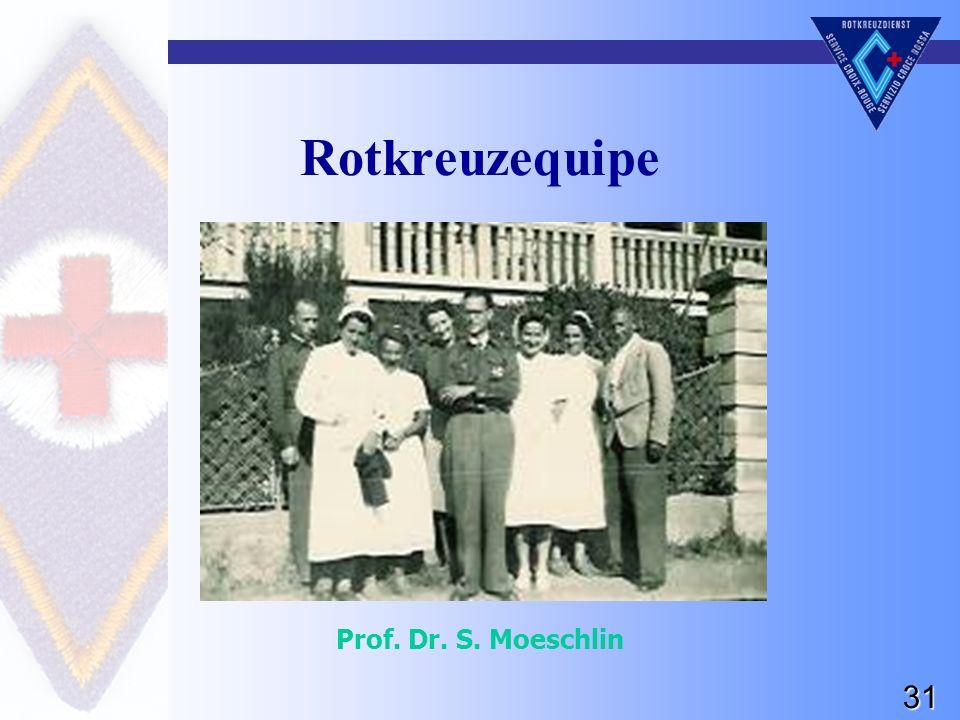 31 Rotkreuzequipe Prof. Dr. S. Moeschlin