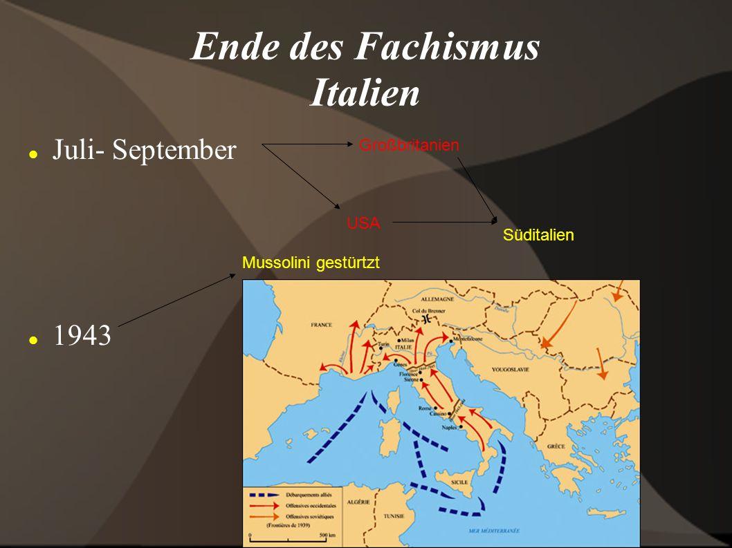 Ende des Fachismus Italien Juli- September 1943 Großbritanien USA Süditalien Mussolini gestürtzt