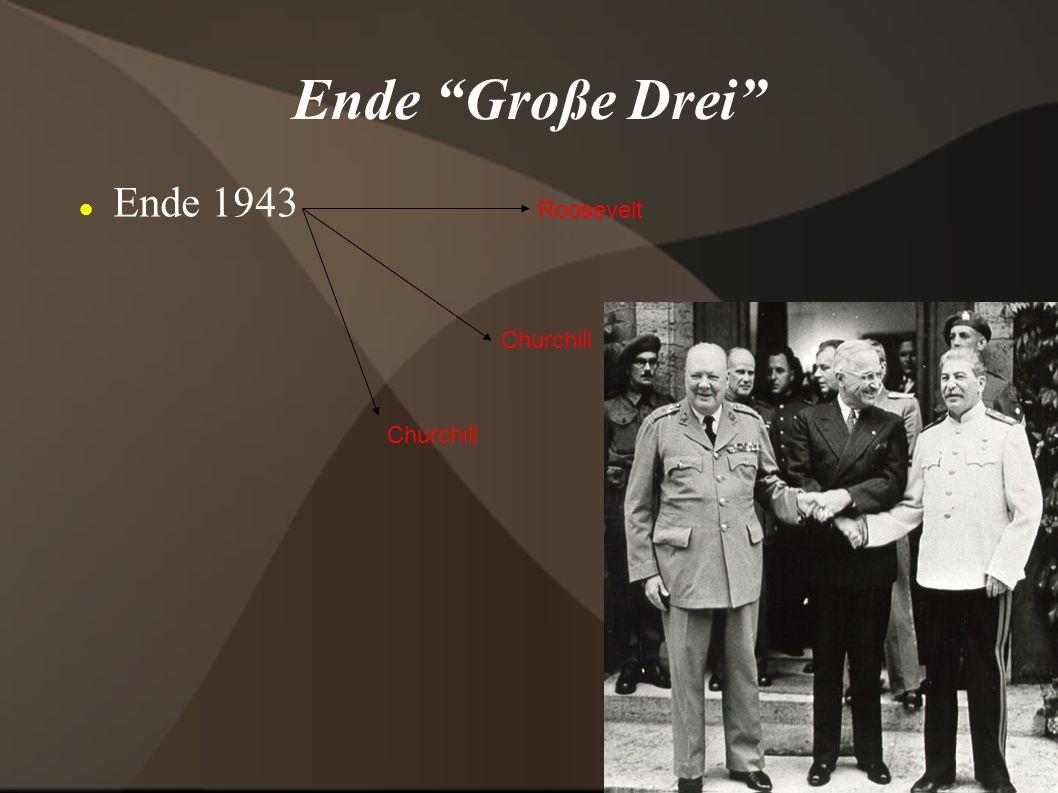 """Ende """"Große Drei"""" Ende 1943 Roosevelt Churchill"""
