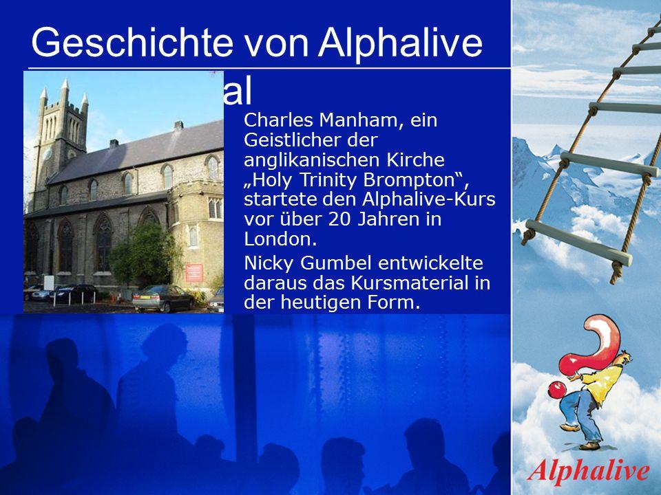 """Geschichte von Alphalive International Charles Manham, ein Geistlicher der anglikanischen Kirche """"Holy Trinity Brompton , startete den Alphalive-Kurs vor über 20 Jahren in London."""