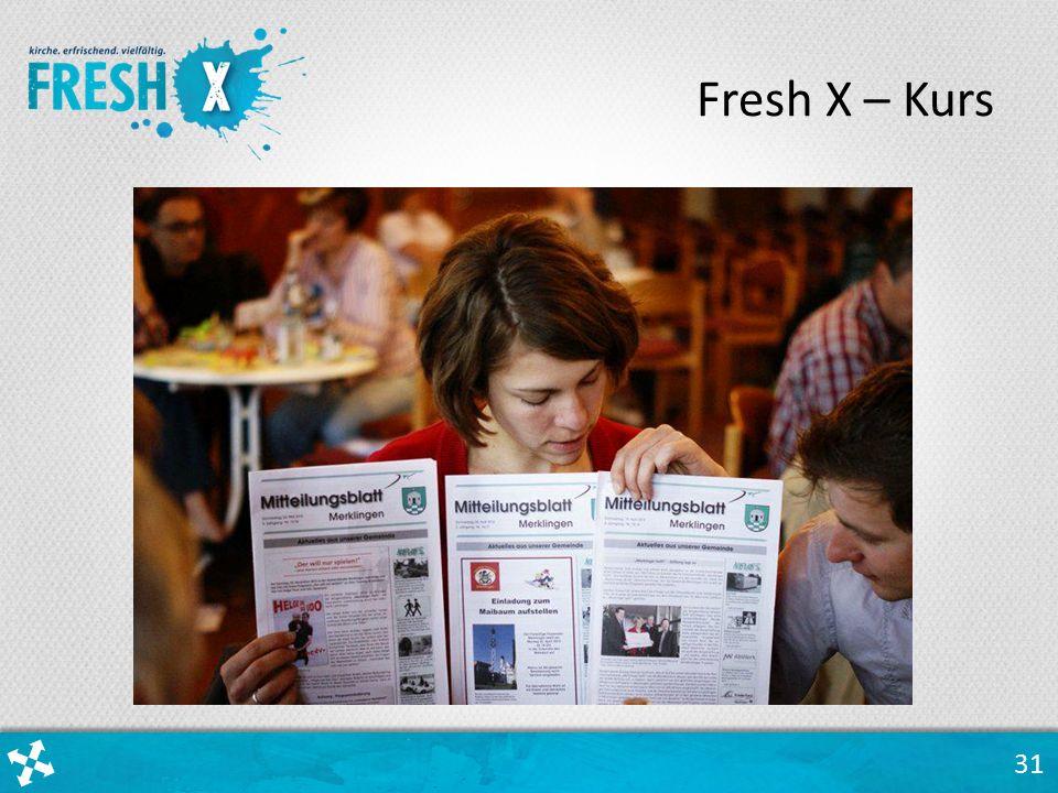 31 Fresh X – Kurs