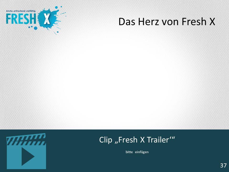 """37 Clip """"Fresh X Trailer'"""" bitte einfügen 37 Das Herz von Fresh X"""