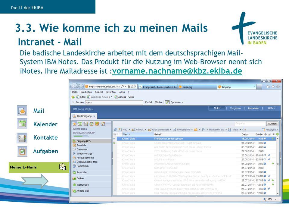 3.3. Wie komme ich zu meinen Mails Intranet - Mail Die badische Landeskirche arbeitet mit dem deutschsprachigen Mail- System IBM Notes. Das Produkt fü