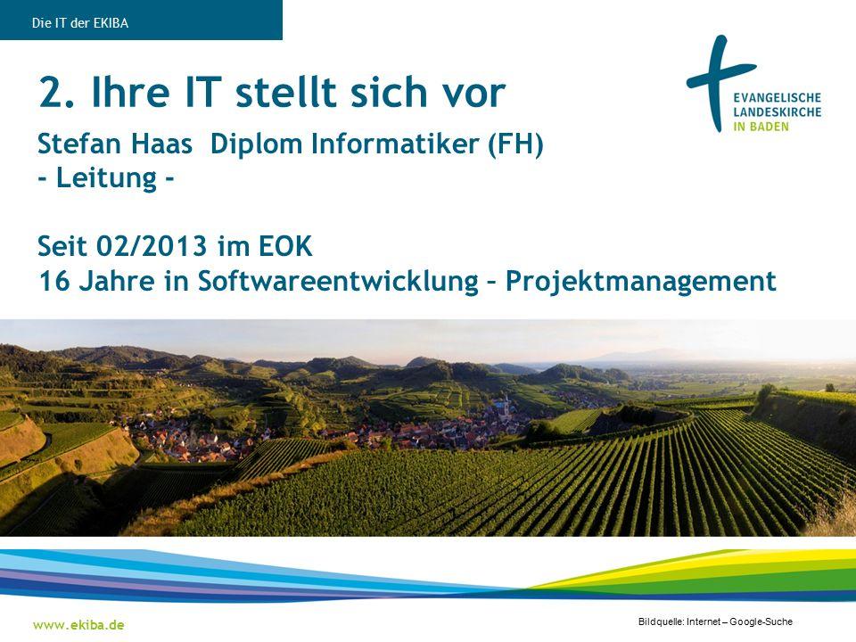 2. Ihre IT stellt sich vor Stefan Haas Diplom Informatiker (FH) - Leitung - Seit 02/2013 im EOK 16 Jahre in Softwareentwicklung – Projektmanagement ww