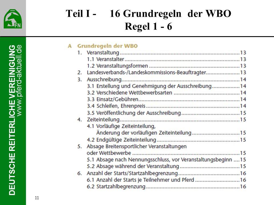 www.pferd-aktuell.de DEUTSCHE REITERLICHE VEREINIGUNG Teil I - 16 Grundregeln der WBO Regel 1 - 6 11