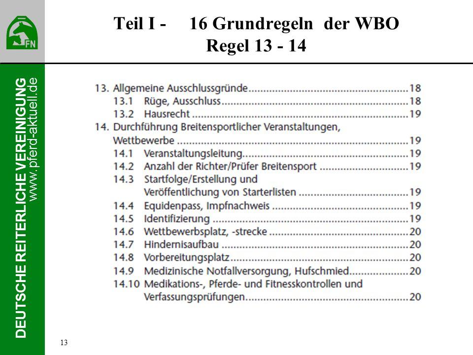 www.pferd-aktuell.de DEUTSCHE REITERLICHE VEREINIGUNG Teil I - 16 Grundregeln der WBO Regel 13 - 14 13