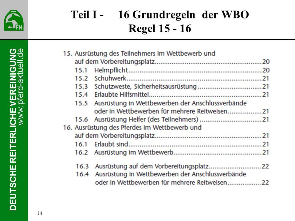www.pferd-aktuell.de DEUTSCHE REITERLICHE VEREINIGUNG Teil I - 16 Grundregeln der WBO Regel 15 - 16 14
