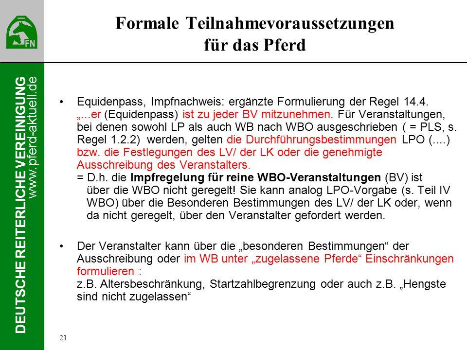 www.pferd-aktuell.de DEUTSCHE REITERLICHE VEREINIGUNG Formale Teilnahmevoraussetzungen für das Pferd Equidenpass, Impfnachweis: ergänzte Formulierung der Regel 14.4.