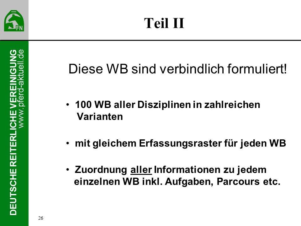 www.pferd-aktuell.de DEUTSCHE REITERLICHE VEREINIGUNG Teil II Diese WB sind verbindlich formuliert.