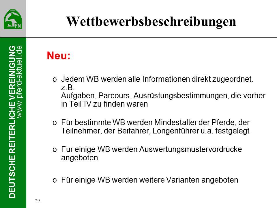 www.pferd-aktuell.de DEUTSCHE REITERLICHE VEREINIGUNG Wettbewerbsbeschreibungen Neu: oJedem WB werden alle Informationen direkt zugeordnet.