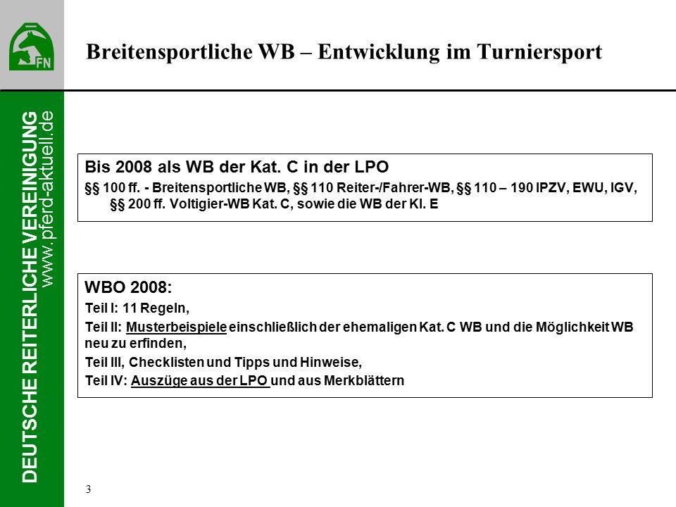 www.pferd-aktuell.de DEUTSCHE REITERLICHE VEREINIGUNG Breitensportliche WB – Entwicklung im Turniersport Bis 2008 als WB der Kat.