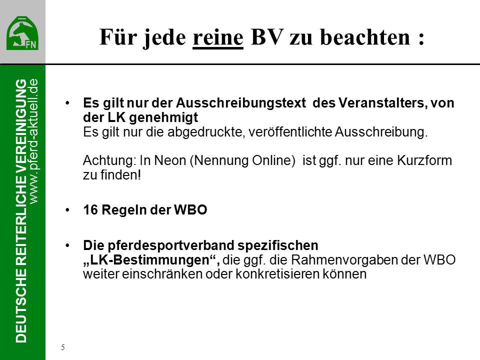 www.pferd-aktuell.de DEUTSCHE REITERLICHE VEREINIGUNG Für jede reine BV zu beachten : Es gilt nur der Ausschreibungstext des Veranstalters, von der LK genehmigt Es gilt nur die abgedruckte, veröffentlichte Ausschreibung.