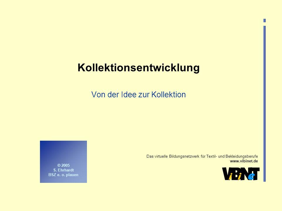 Folie 2 Das virtuelle Bildungsnetzwerk für Textil- und Bekleidungsberufe www.vibinet.de © 2005 S.