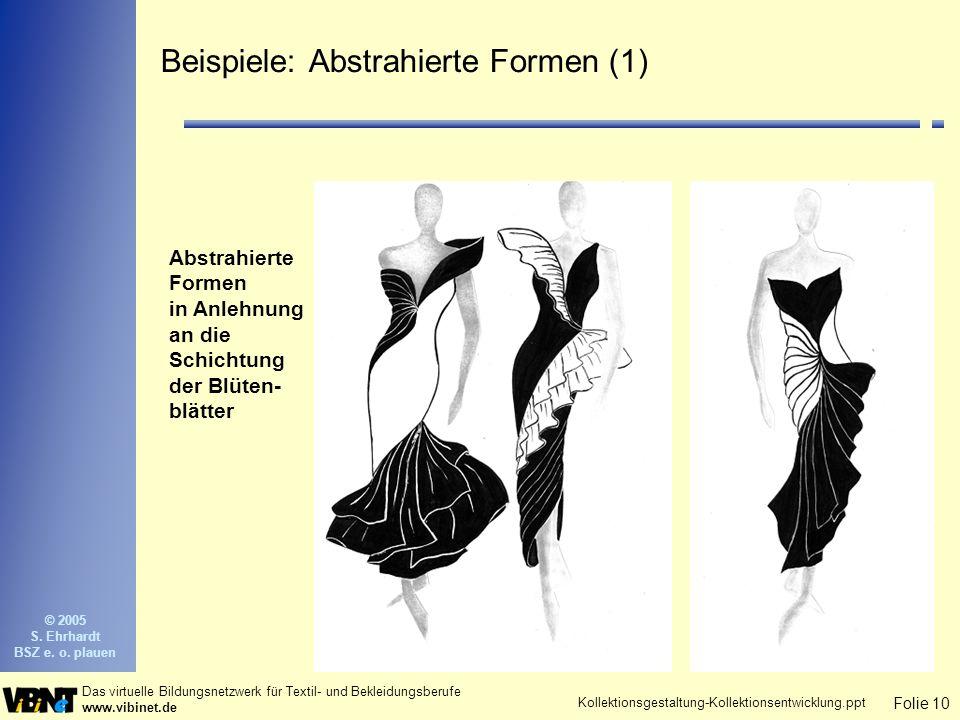 Folie 10 Das virtuelle Bildungsnetzwerk für Textil- und Bekleidungsberufe www.vibinet.de © 2005 S.