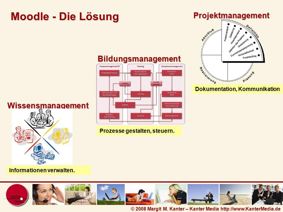 Moodle - Die Lösung Bildungsmanagement Projektmanagement Wissensmanagement Informationen verwalten. Prozesse gestalten, steuern. Dokumentation, Kommun