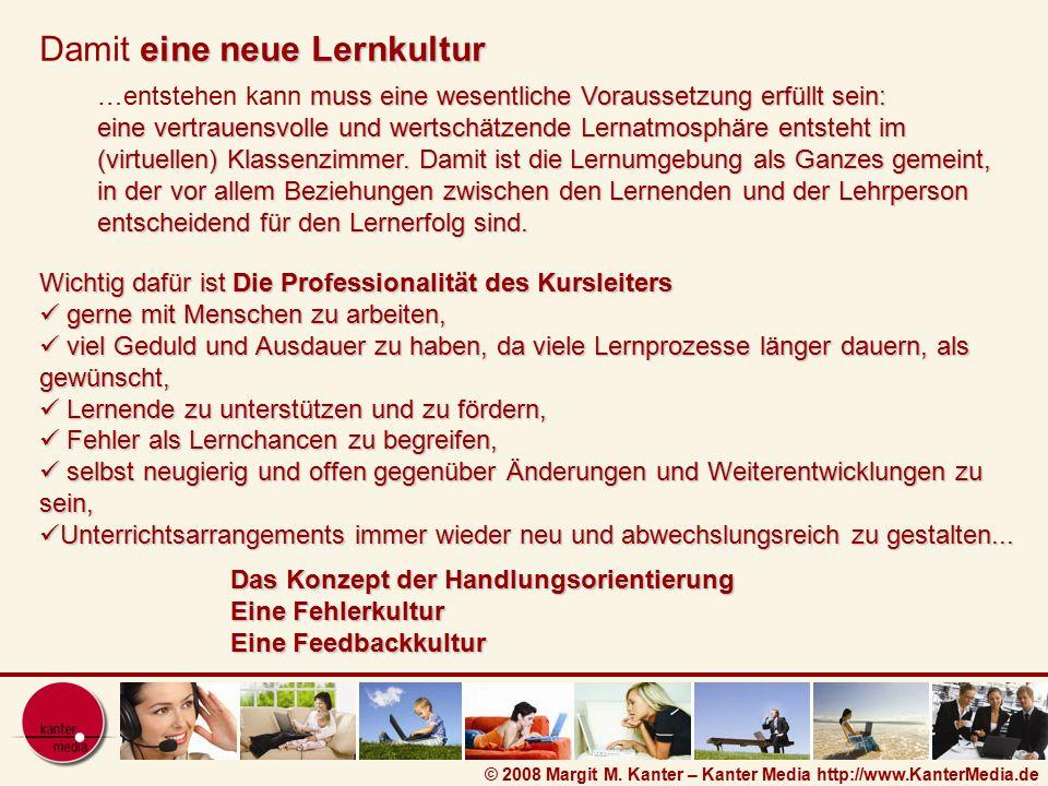 © 2008 Margit M. Kanter – Kanter Media http://www.KanterMedia.de muss eine wesentliche Voraussetzung erfüllt sein: eine vertrauensvolle und wertschätz