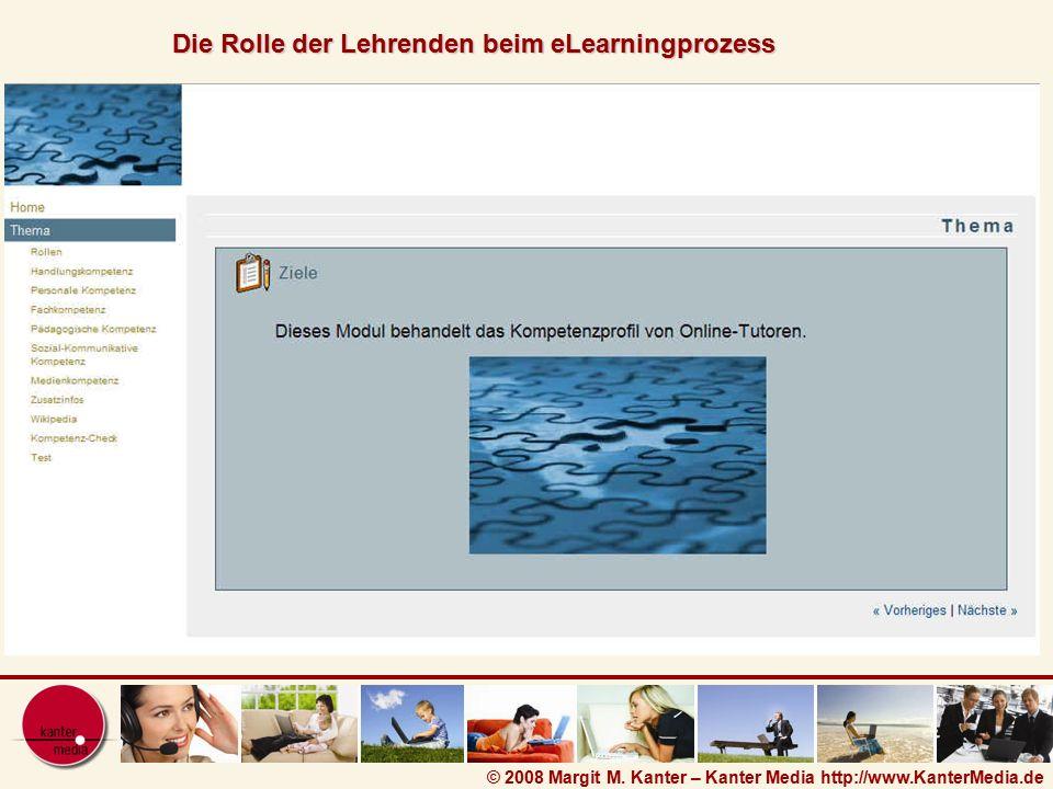 © 2008 Margit M. Kanter – Kanter Media http://www.KanterMedia.de Die Rolle der Lehrenden beim eLearningprozess