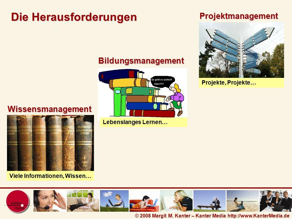 Die Herausforderungen Bildungsmanagement Projektmanagement Wissensmanagement Viele Informationen, Wissen… Lebenslanges Lernen… Projekte, Projekte…