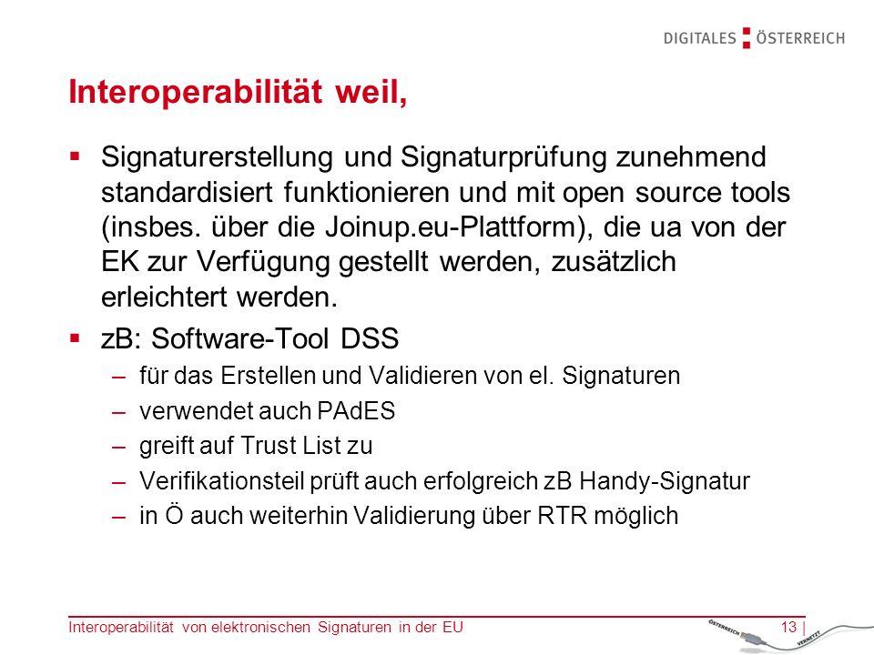 Interoperabilität weil,  Signaturerstellung und Signaturprüfung zunehmend standardisiert funktionieren und mit open source tools (insbes.