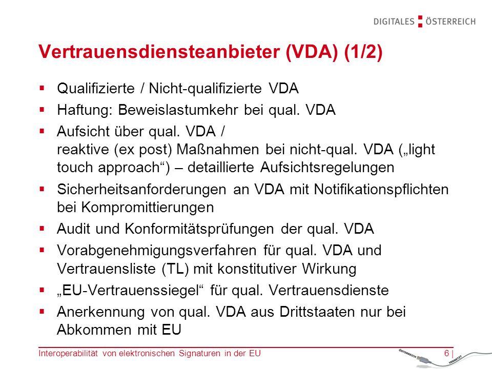 Vertrauensdiensteanbieter (VDA) (1/2)  Qualifizierte / Nicht-qualifizierte VDA  Haftung: Beweislastumkehr bei qual.