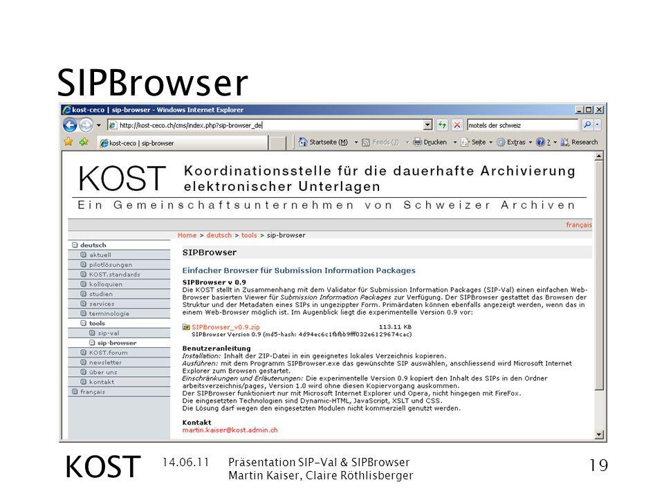 14.06.11Präsentation SIP-Val & SIPBrowser Martin Kaiser, Claire Röthlisberger 19 KOST SIPBrowser