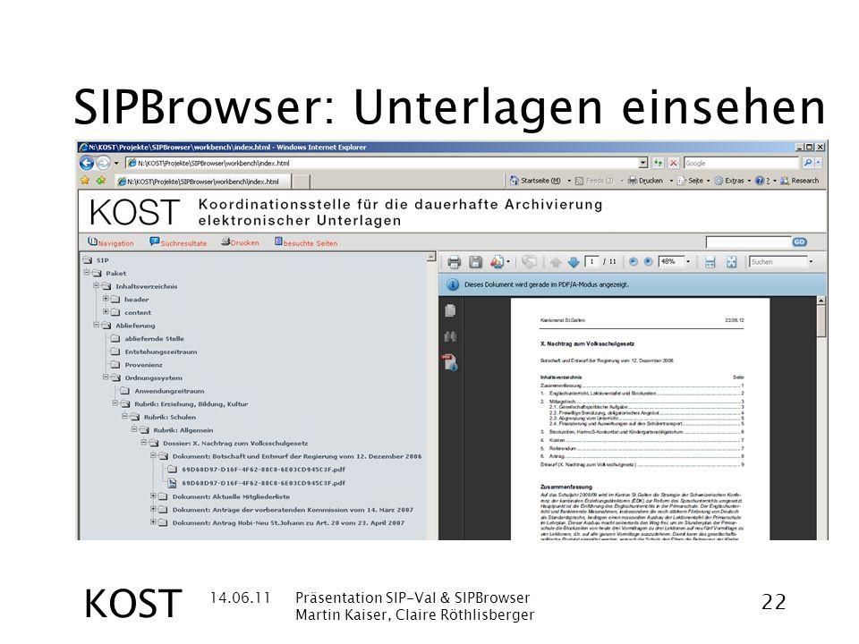 14.06.11Präsentation SIP-Val & SIPBrowser Martin Kaiser, Claire Röthlisberger 22 KOST SIPBrowser: Unterlagen einsehen
